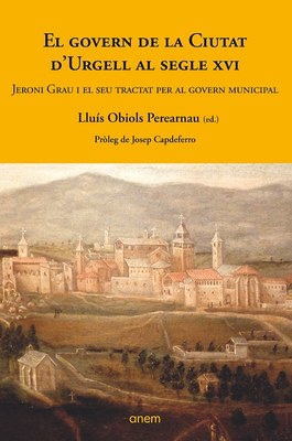 Anem Editors publica el tractat sobre el govern municipal d'Urgell del jurista Jeroni Grau, escrit el 1570
