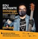 El programa d'oci alternatiu INSOMNI presenta 'Imitólogo', monòleg d'Edu Mutante