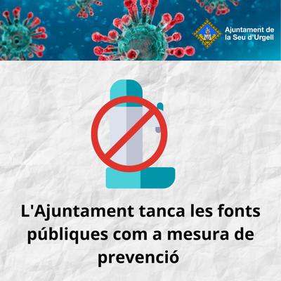 L'Ajuntament de la Seu d'Urgell tanca totes les fonts públiques del municipi per evitar contagis de coronavirus
