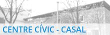 Centre Cívic - Casal