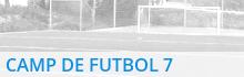 Camp de futbol 7